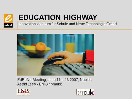 EdReNe-Meeting, June 11 – , Naples Astrid Leeb - ENIS / bmukk