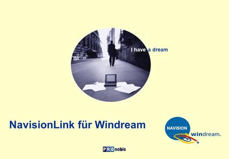 NavisionLink für Windream I have a dream NAVISION.