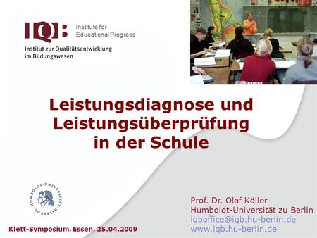 Prof. Dr. Olaf Köller Humboldt-Universität zu Berlin  Institute for Educational Progress Leistungsdiagnose.