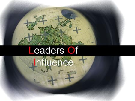 Leaders Of Influence.