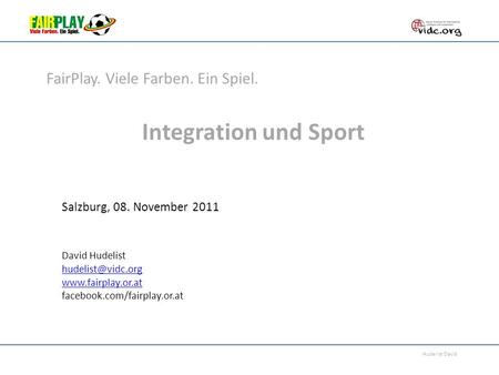 Hudelist David Integration und Sport Salzburg, 08. November 2011 David Hudelist  facebook.com/fairplay.or.at FairPlay.