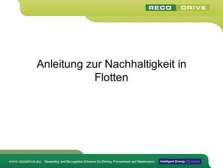 Rewarding and Recognition Schemes for Driving, Procurement and Maintenance Anleitung zur Nachhaltigkeit in Flotten.
