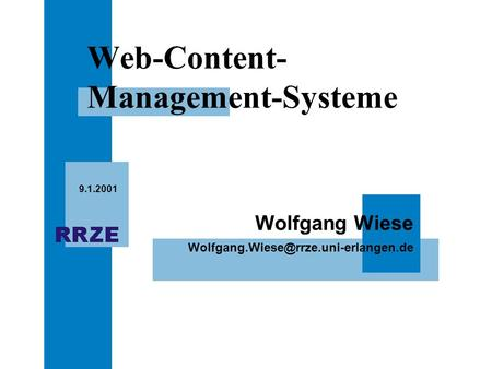 Wolfgang Wiese 9.1.2001 Web-Content- Management-Systeme.