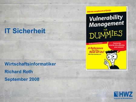 IT Sicherheit Wirtschaftsinformatiker Richard Roth September 2008.