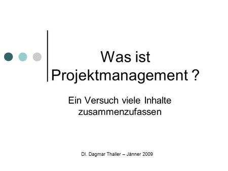 Was ist Projektmanagement ?