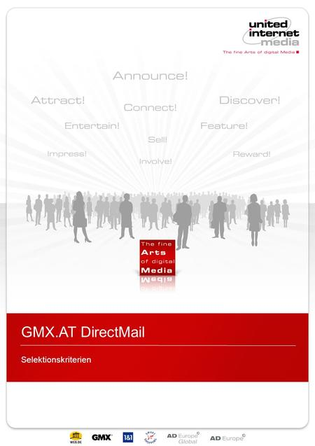 GMX.AT DirectMail Selektionskriterien. Seite 2 - United Internet Media AG GMX Direct Mail - Selektionskriterien 1.Selektionskriterien: Geschlecht männlich.