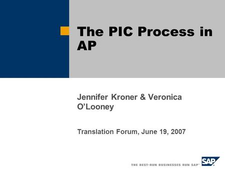 Jennifer Kroner & Veronica OLooney Translation Forum, June 19, 2007 The PIC Process in AP.