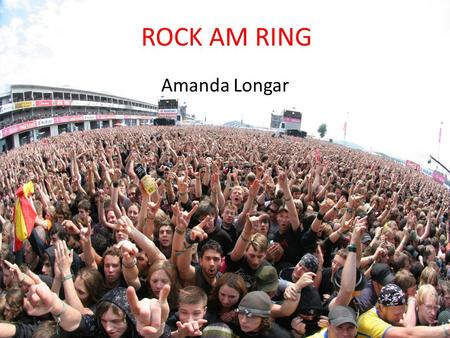 ROCK AM RING Amanda Longar.