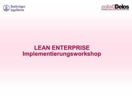 LEAN ENTERPRISE Implementierungsworkshop. 2© The Delos Partnership 2006 January 2006 Der Ablauf Tag eins :Teambuilding und dokumentieren der aktuellen.