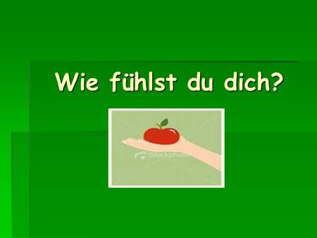 Wie fühlst du dich?. There are several ways you can ask somebody how they are feeling: Wie fühlst du dich? How do you feel? Wie geht es dir? How are you.