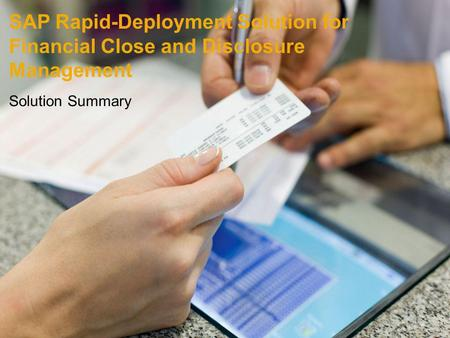 SAP Rapid-Deployment Solution for Financial Close and Disclosure Management Solution Summary.