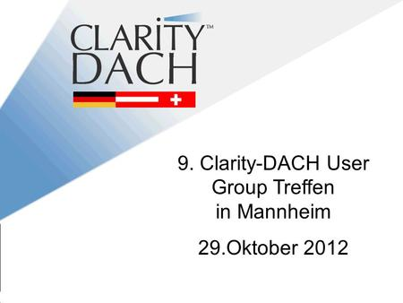 9. Clarity-DACH User Group Treffen in Mannheim 29.Oktober 2012.