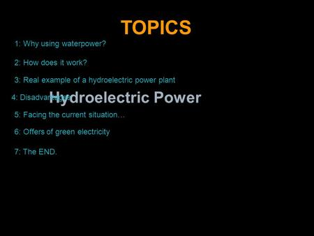 TOPICS Hydroelectric Power 1: Why using waterpower?