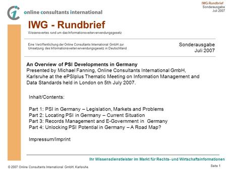 Ihr Wissensdienstleister im Markt für Rechts- und Wirtschaftsinformationen © 2007 Online Consultants International GmbH, Karlsruhe. IWG-Rundbrief Sonderausgabe.