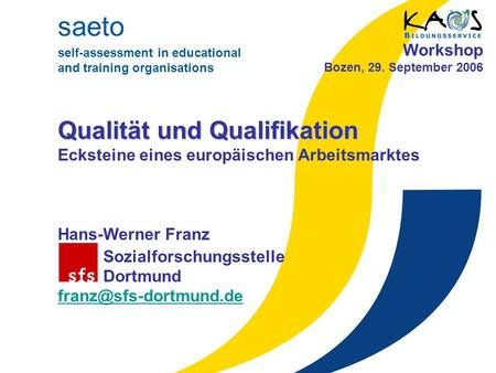 1 Kapitel 1 saeto self-assessment in educational and training organisations Qualität und Qualifikation Qualität und Qualifikation Ecksteine eines europäischen.