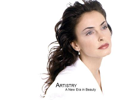A New Era in Beauty A RTISTRY. Die Nr 1 im Direktvertrieb.
