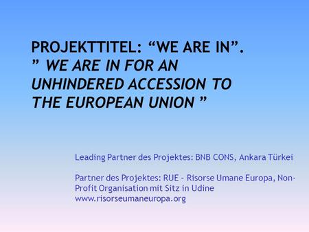 "PROJEKTTITEL: ""WE ARE IN""."