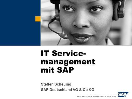 Steffen Scheuing SAP Deutschland AG & Co KG IT Service- management mit SAP.