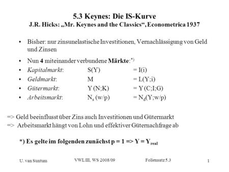 "5. 3 Keynes: Die IS-Kurve J. R. Hicks: ""Mr"