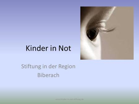 Kinder in Not Stiftung in der Region Biberach www.kinder-in-not-stiftung.de.