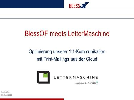 BlessOF meets LetterMaschine