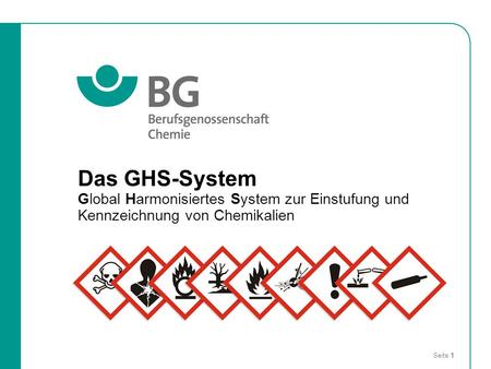 Das GHS-System Basis: UN Purple book = UN-GHS