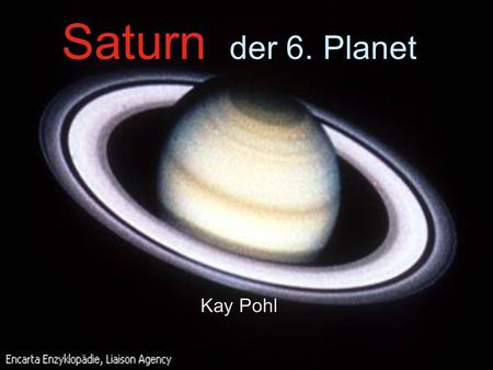 Saturn der 6. Planet Kay Pohl.