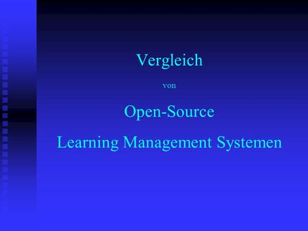 Vergleich von Open-Source Learning Management Systemen.