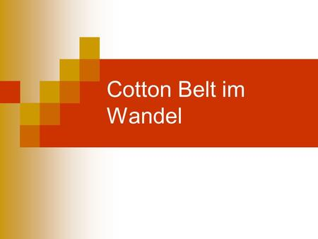 Cotton Belt im Wandel.