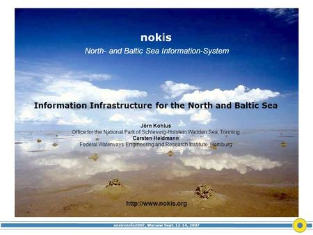 Enviroinfo2007, Warsaw Sept. 12-14, 2007 nokis North- and Baltic Sea Information-System  Information Infrastructure for the North and.