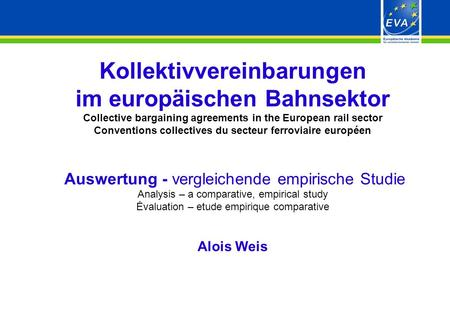 - 1 - Kollektivvereinbarungen im europäischen Bahnsektor Collective bargaining agreements in the European rail sector Conventions collectives du secteur.