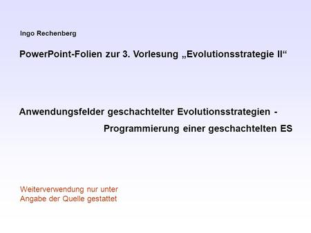 "PowerPoint-Folien zur 3. Vorlesung ""Evolutionsstrategie II"""