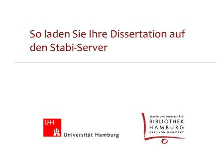 Online-Dissertationen So laden Sie Ihre Dissertation auf den Stabi-Server.