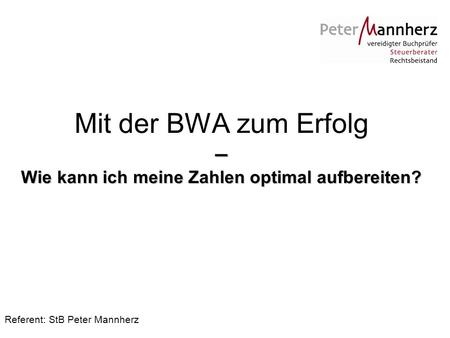 Referent: StB Peter Mannherz