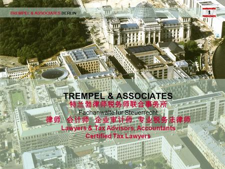 TBD Seite 01 © 02/2002 pbe TREMPEL & ASSOCIATES BERLIN TREMPEL & ASSOCIATES Fachanwälte für Steuerrecht Lawyers & Tax Advisors, Accountants Certified Tax.