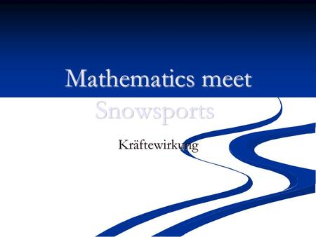 Mathematics meet Snowsports