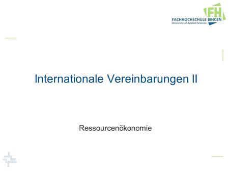 Internationale Vereinbarungen II Ressourcenökonomie.