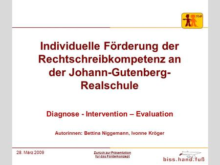 Diagnose - Intervention – Evaluation