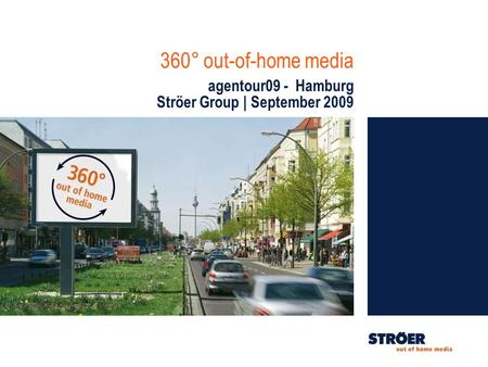 360° out-of-home media agentour09 - Hamburg Ströer Group | September 2009.