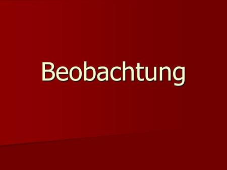 Beobachtung.