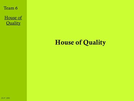 House of Quality.