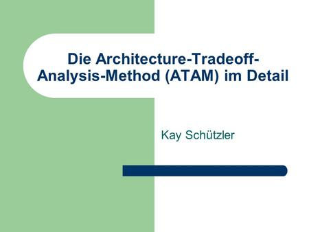 Die Architecture-Tradeoff-Analysis-Method (ATAM) im Detail