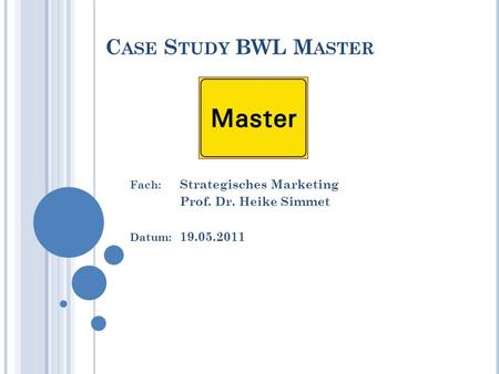 Case Study BWL Master Fach: Strategisches Marketing