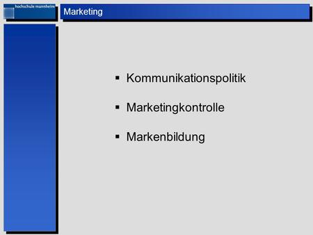 Marketing Kommunikationspolitik Marketingkontrolle Markenbildung.