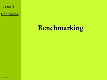 Grundlagen Audit Selbstbewertung Benchmarking House of Quality Institutionen Team 4 Controlling 20.07.2001 Benchmarking.