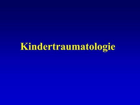 Kindertraumatologie.