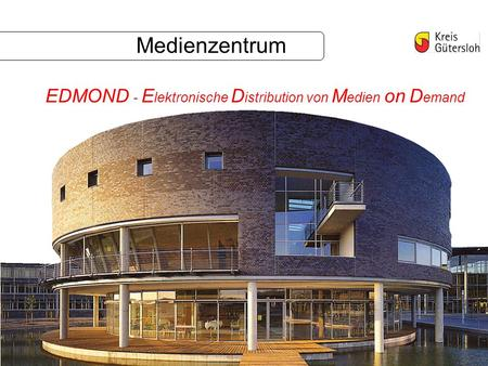 Medienzentrum EDMOND - E lektronische D istribution von M edien on D emand.