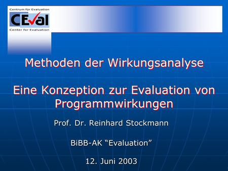 "Prof. Dr. Reinhard Stockmann BiBB-AK ""Evaluation"" 12. Juni 2003"