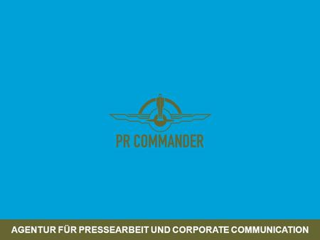 AGENTUR FÜR PRESSEARBEIT UND CORPORATE COMMUNICATION.