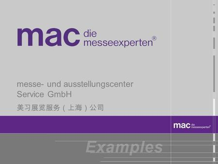 messe- und ausstellungscenter Service GmbH consultingplanningrealization About mac Examples End.